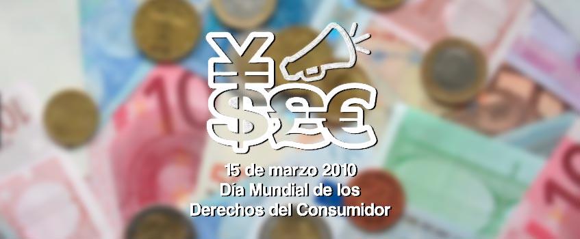 dia consumidor 2010 - Hoy celebramos el Día Mundial de los Derechos del Consumidor 2010